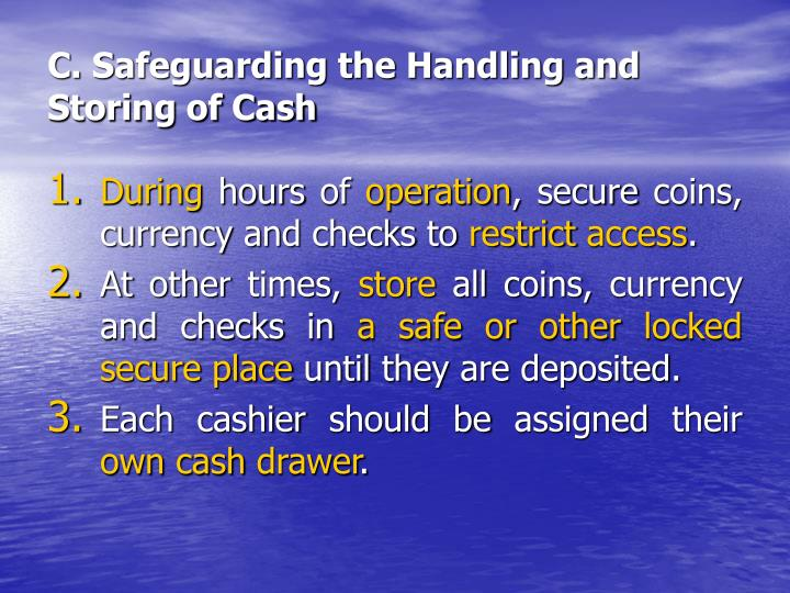 C. Safeguarding the Handling and Storing of Cash