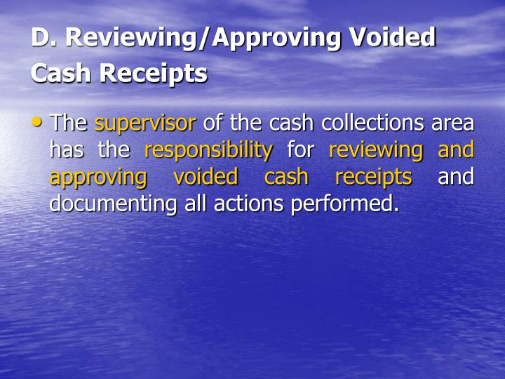 D. Reviewing/Approving Voided Cash Receipts