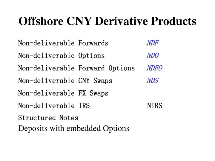 Offshore CNY Derivative Products