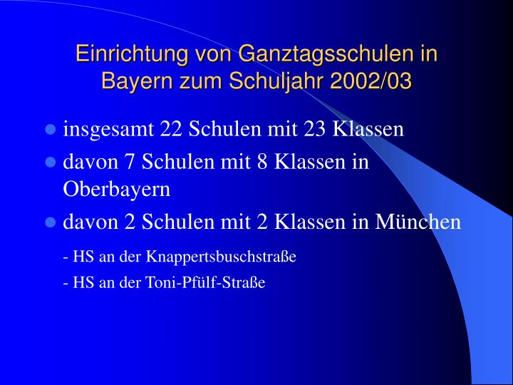 Einrichtung von Ganztagsschulen in Bayern zum Schuljahr 2002/03