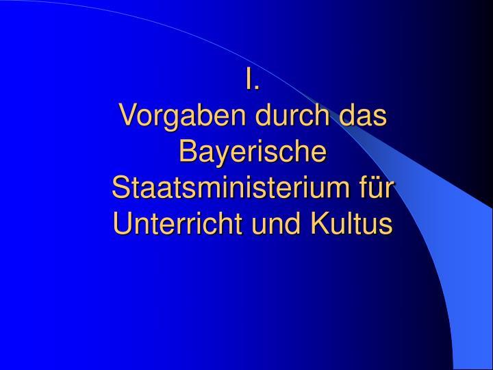 I vorgaben durch das bayerische staatsministerium f r unterricht und kultus