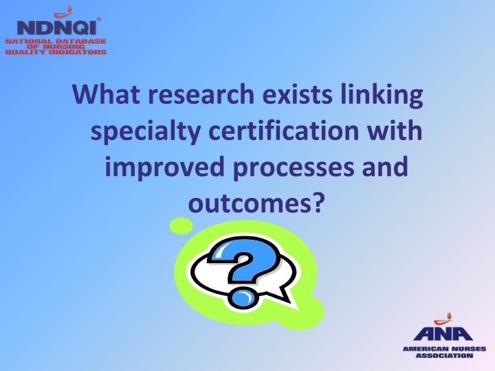 What research exists linking specialty certification with improved processes and outcomes?