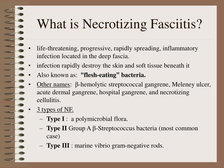 an analysis of the necrotizing fasciitis known as flesh eating bacteria in the medical research Researchers have discovered the mechanism by which streptococcus pyogenes, or group a streptococcus bacteria, cause life-threatening diseases such as necrotizing fasciitis (commonly known.