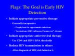flags the goal is early hiv detection
