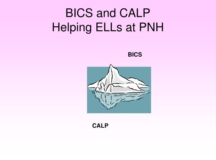 bics and calp helping ells at pnh n.