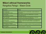 m ori ethical frameworks rangahau painga mason durie