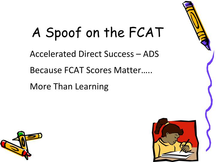 A Spoof on the FCAT