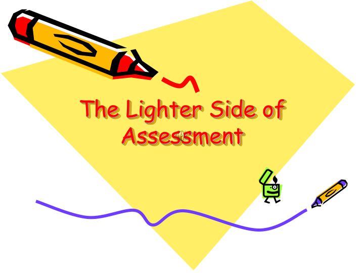 The Lighter Side of Assessment