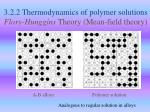 3 2 2 thermodynamics of polymer solutions flory hunggins theory mean field theory