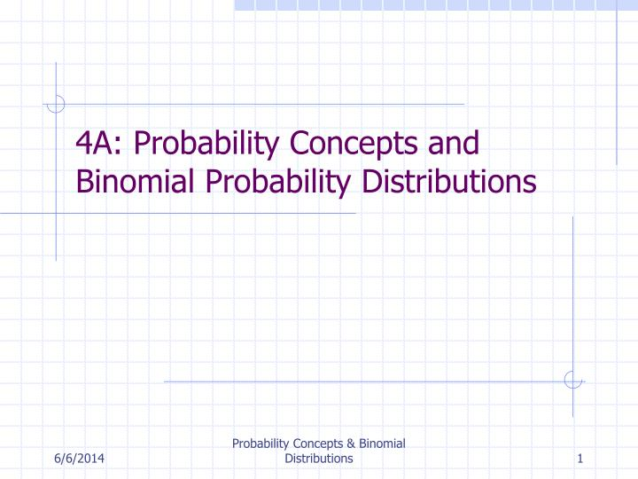 4a probability concepts and binomial probability distributions