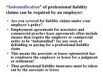 indemnification of professional liability claims can be required by an employer