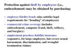 protection against theft by employees i e embezzlement may be obtained by purchasing