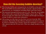 how did the housing bubble develop
