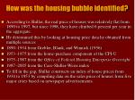 how was the housing bubble identified