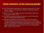 some statistics of the housing bubble