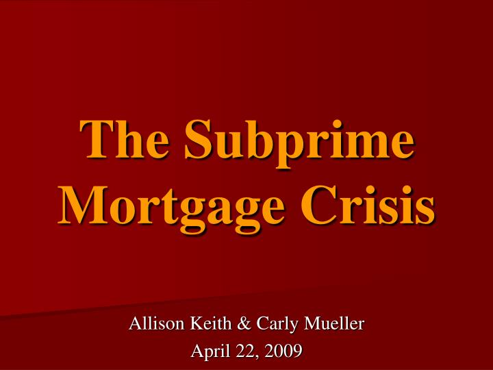 the subprime mortgage crisis n.