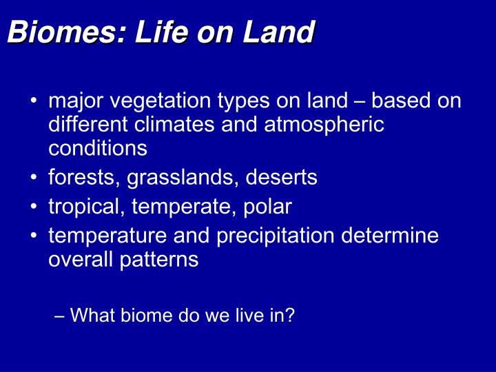 Biomes: Life on Land