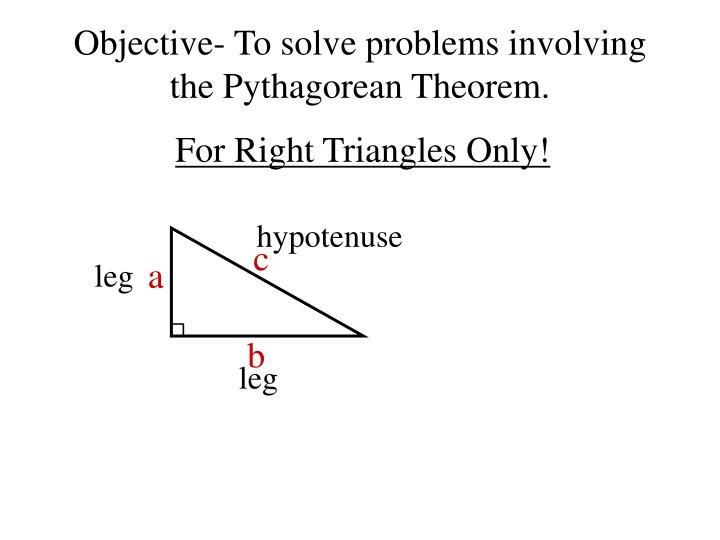 Objective to solve problems involving the pythagorean theorem1