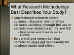 what research methodology best describes your study