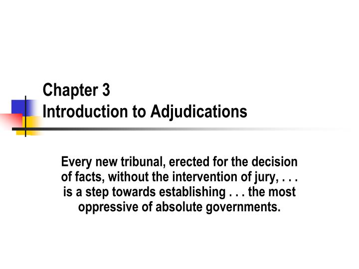 Chapter 3 introduction to adjudications