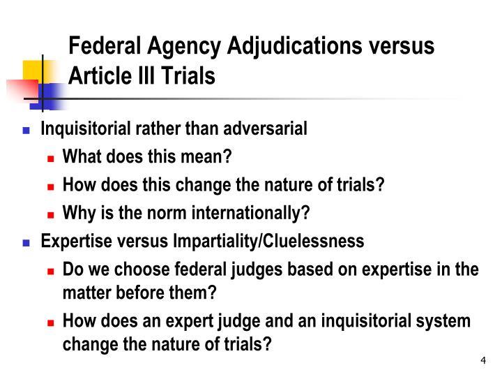 Federal Agency Adjudications versus Article III Trials