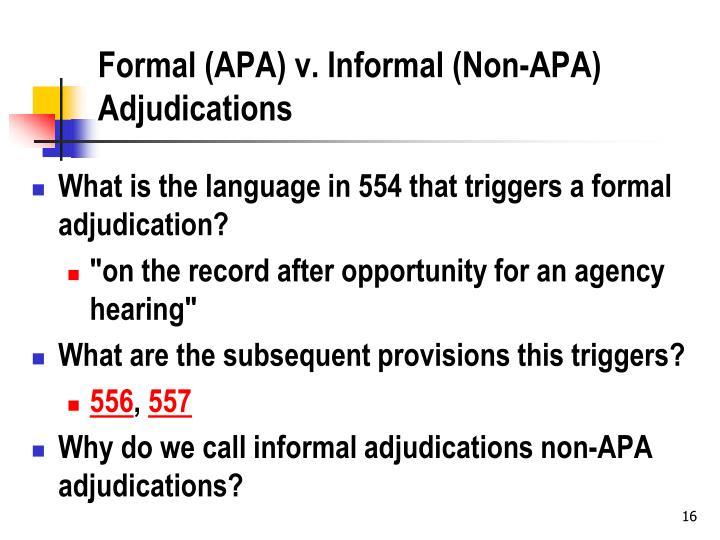 Formal (APA) v. Informal (Non-APA) Adjudications