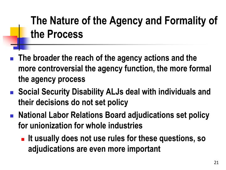 The Nature of the Agency and Formality of the Process