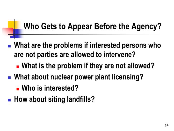 Who Gets to Appear Before the Agency?