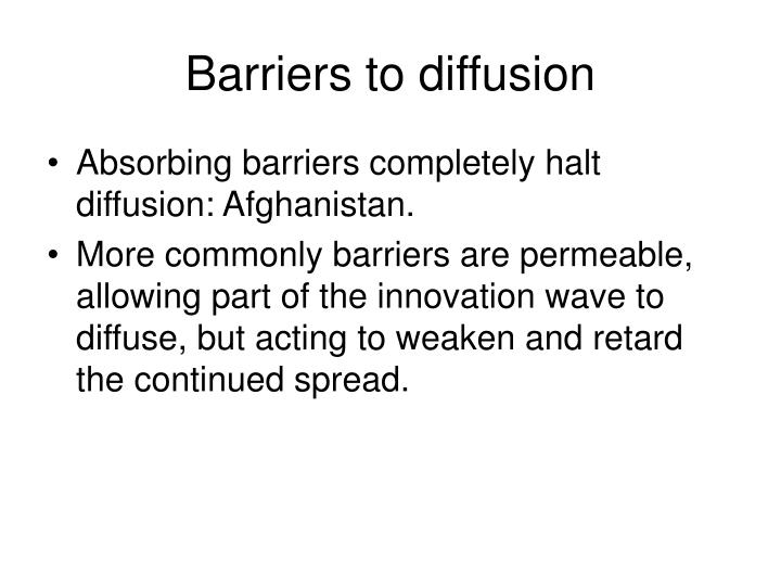 Barriers to diffusion
