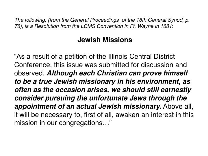 The following, (from the General Proceedings  of the 18th General Synod, p. 78), is a Resolution from the LCMS Convention in Ft. Wayne in 1881