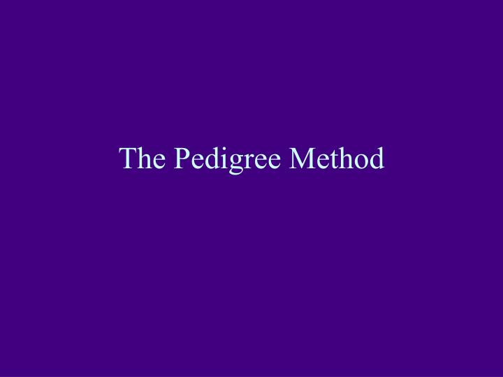 the pedigree method n.
