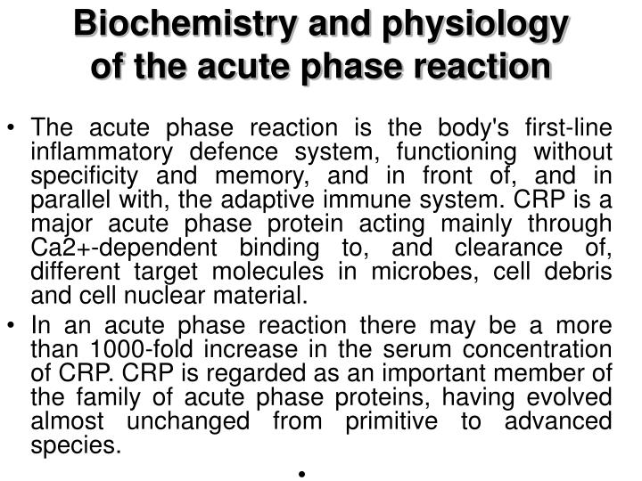 Biochemistry and physiology of the acute phase reaction