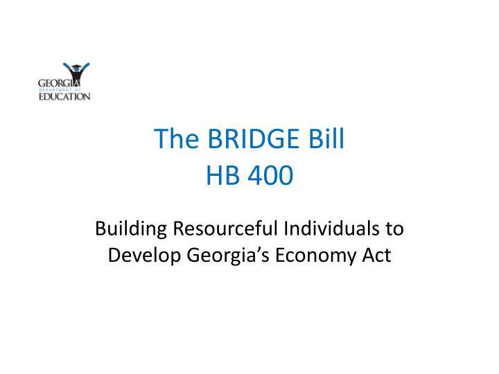 The bridge bill hb 400