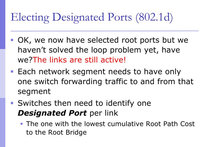 OK, we now have selected root ports but we haven't solved the loop problem yet, have we?