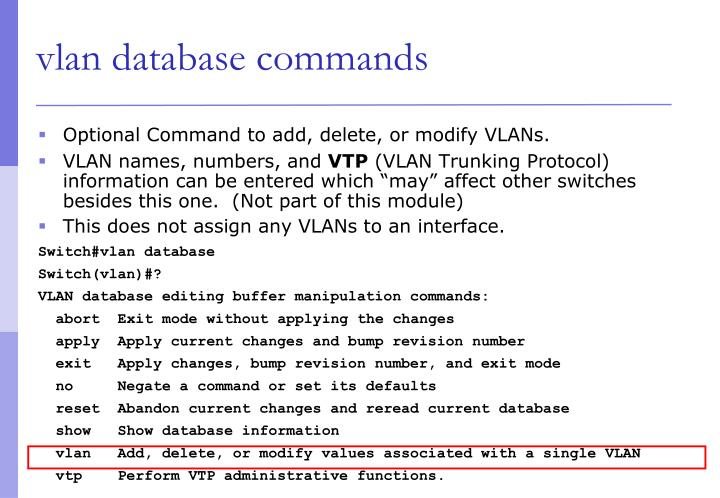 Optional Command to add, delete, or modify VLANs.