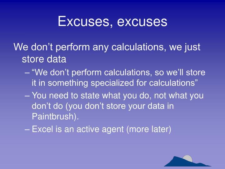 Excuses, excuses