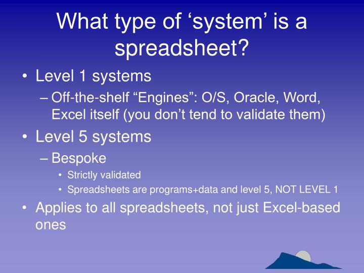 What type of 'system' is a spreadsheet?