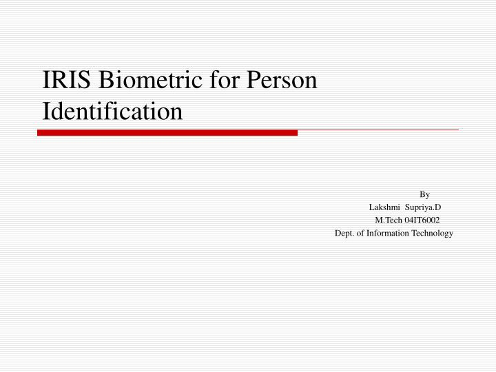 Iris biometric for person identification