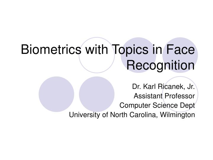 biometrics with topics in face recognition n.