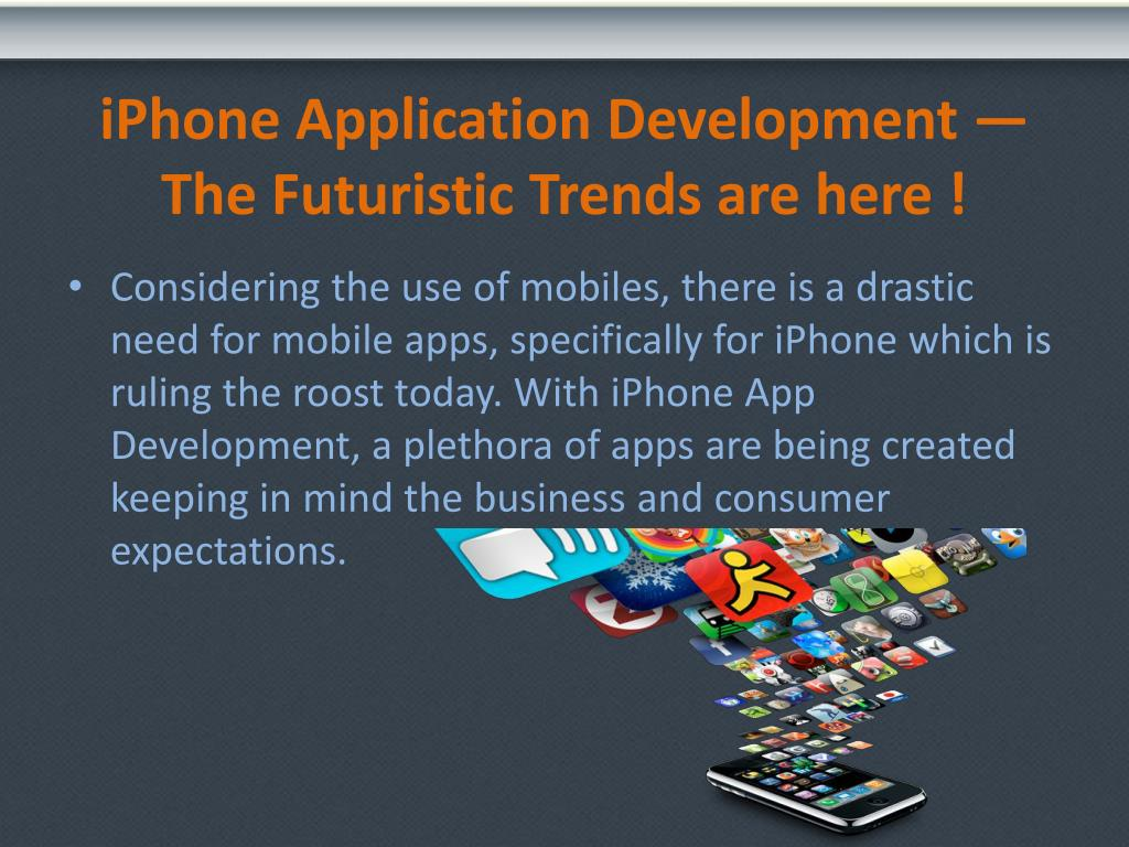 iPhone Application Development — The Futuristic Trends are here !