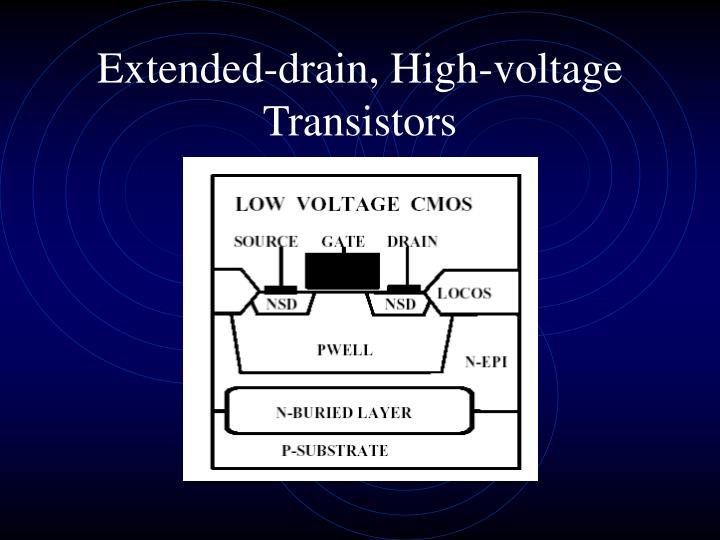 Extended-drain, High-voltage Transistors