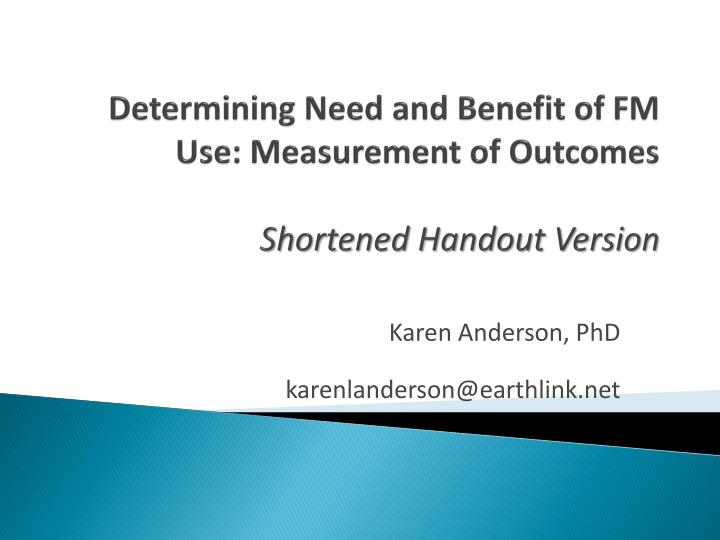 Determining need and benefit of fm use measurement of outcomes shortened handout version