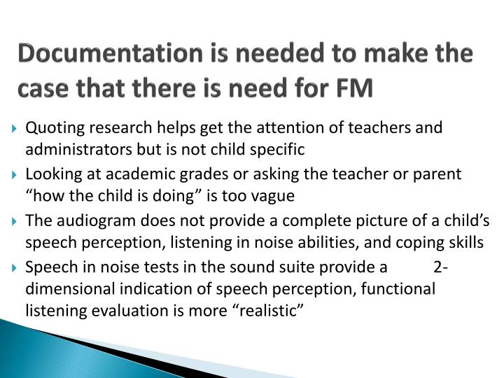 Documentation is needed to make the case that there is need for FM