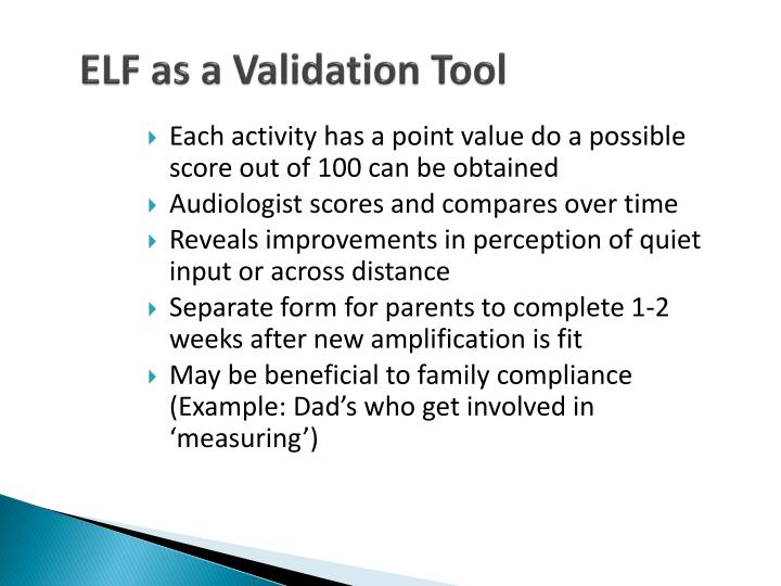 ELF as a Validation Tool