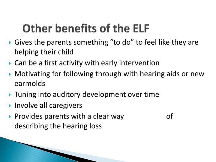 Other benefits of the ELF
