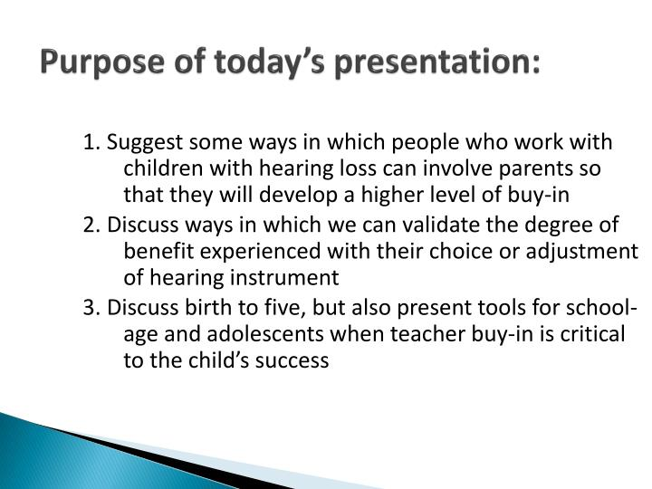 Purpose of today's presentation: