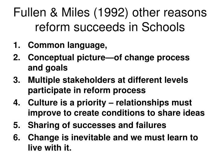 Fullen & Miles (1992) other reasons reform succeeds in Schools