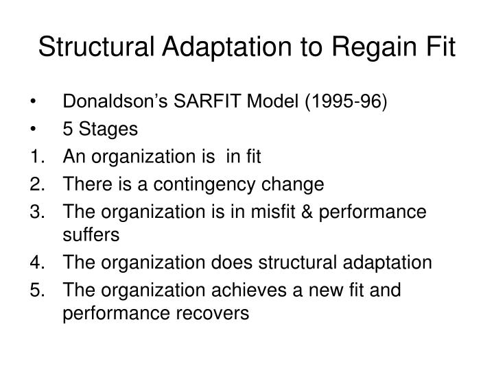 Structural Adaptation to Regain Fit