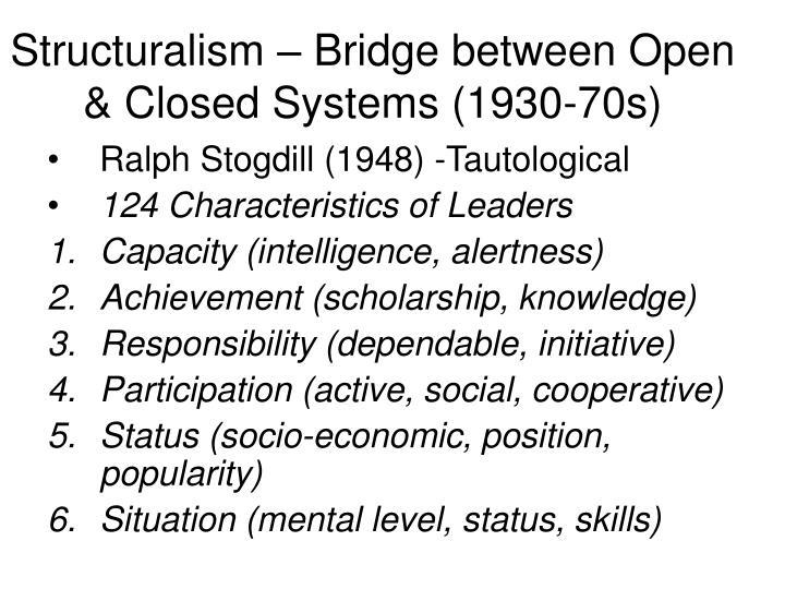 Structuralism – Bridge between Open & Closed Systems (1930-70s)