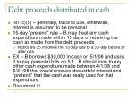 debt proceeds distributed in cash